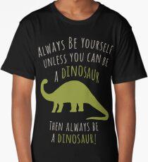 Be a Dinosaur! Long T-Shirt