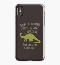 Be a Dinosaur! iPhone Case