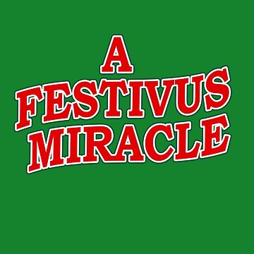 A Festivus Miracle by bestnevermade