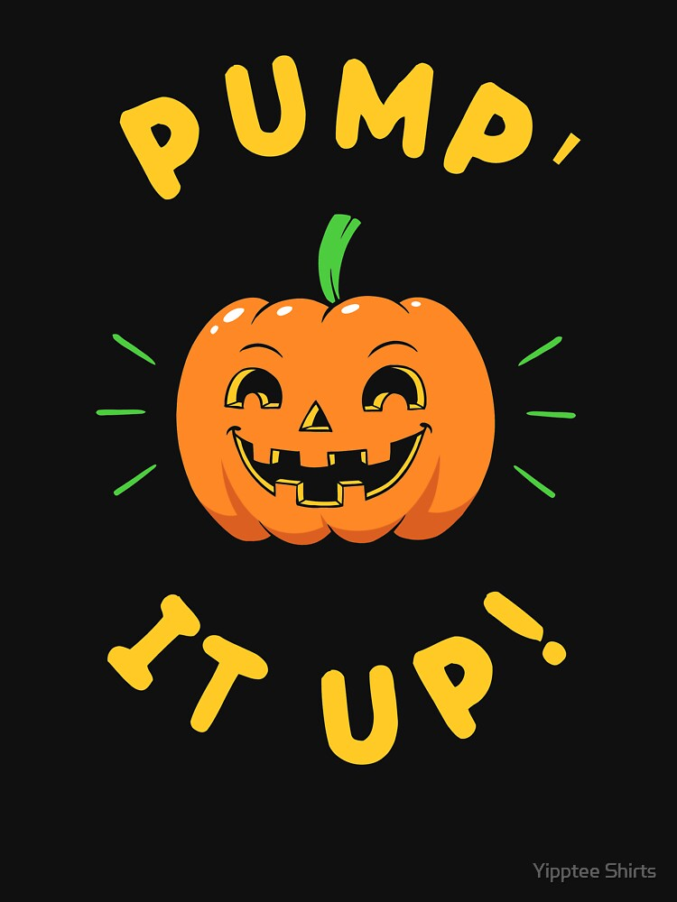 Pump' It Up by dumbshirts