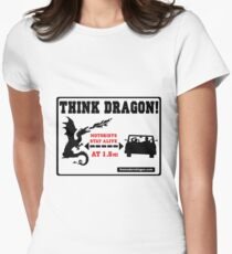 Think Dragon Safety Awareness Sign Women's Fitted T-Shirt