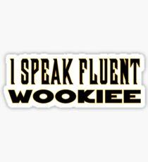I Speak Fluent Wookiee - Star Wars Chewbacca Inspired Sticker