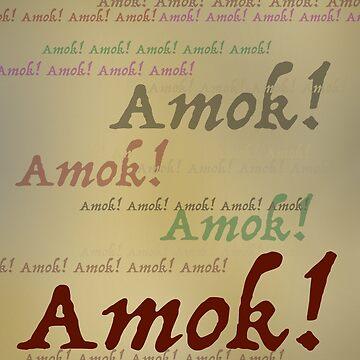 AMOK! by OshustArt