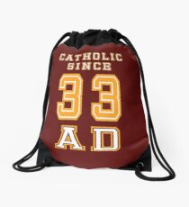Catholic Since 33 AD  Drawstring Bag