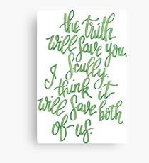 The Truth Will Save You X Files Quote Canvas Print