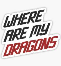 Where are My Dragons - GOT Sticker