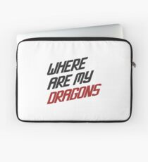 Where are My Dragons - GOT Laptop Sleeve