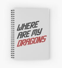 Where are My Dragons - GOT Spiral Notebook