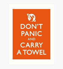 Don't Panic and Carry a Towel Art Print