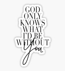 God only knows what i'd be without you - Beach Boys Sticker