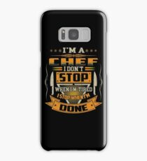 I AM A CHEF DON'T STOP Samsung Galaxy Case/Skin