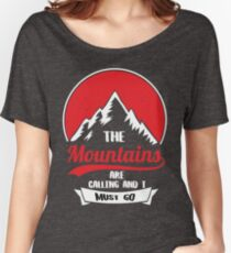 The Mountains Are Calling And I Must Go tshirt Women's Relaxed Fit T-Shirt