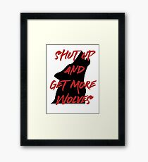 SHUT UP AND GET MORE WOLVES - proceeds to Breast Cancer Research Foundation Framed Print