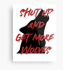 SHUT UP AND GET MORE WOLVES - proceeds to Breast Cancer Research Foundation Metal Print