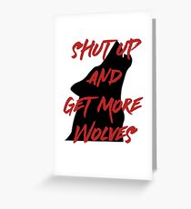 SHUT UP AND GET MORE WOLVES - proceeds to Breast Cancer Research Foundation Greeting Card
