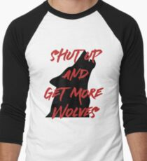 SHUT UP AND GET MORE WOLVES - proceeds to Breast Cancer Research Foundation Men's Baseball ¾ T-Shirt