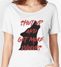 SHUT UP AND GET MORE WOLVES - proceeds to Breast Cancer Research Foundation Women's Relaxed Fit T-Shirt