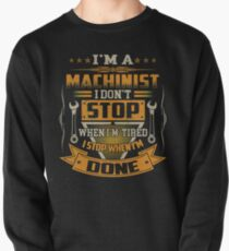 I AM A MACHINIST DON'T STOP Pullover
