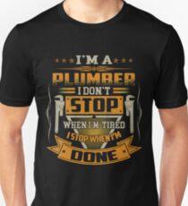 I AM A PLUMBER DON'T STOP Unisex T-Shirt