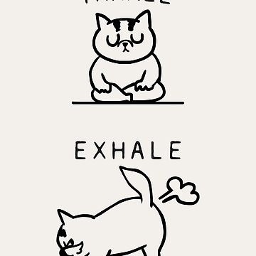Inhale Exhale Cat de Huebucket