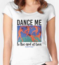 Leonard Cohen tanze mich bis zum Ende der Liebe Tailliertes Rundhals-Shirt