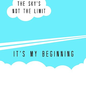The sky's not the limit - it's my beginning by LimaEchoAlpha