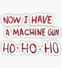 Now I have a Machine Gun Sticker
