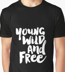 Young Wild and Free Graphic T-Shirt