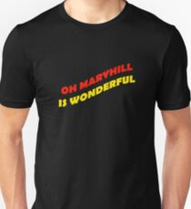 Oh Maryhill Is Wonderful the chant of Partick Thistle fans! T-Shirt