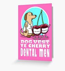 Dog Vest Ye Cherry Dental Men Greeting Card