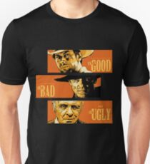 The good, the bad , the ugly T-Shirt