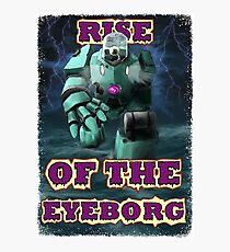 Rise of the Eyeborg Photographic Print