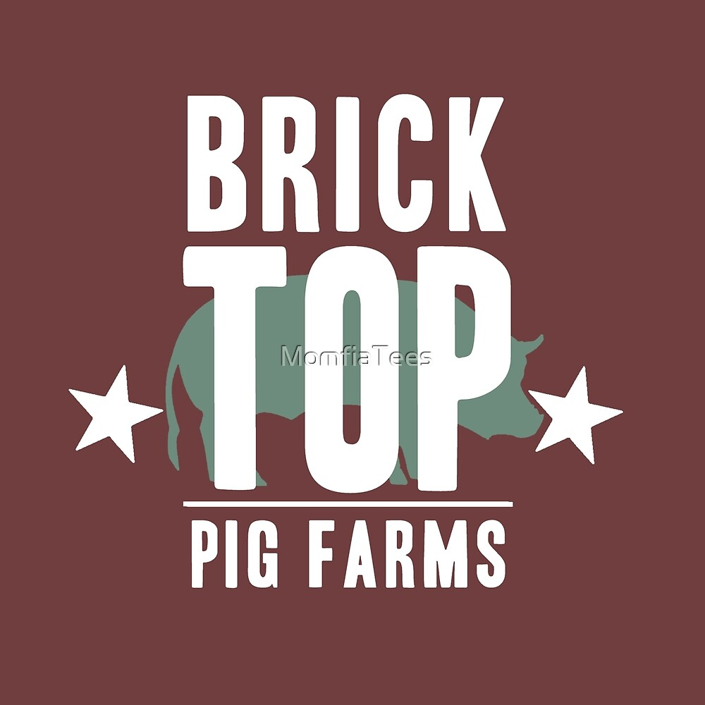 Brick Top Pig Farm by MomfiaTees