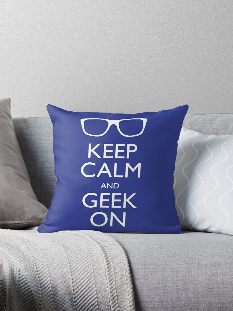 Keep Calm and Geek On by robyriker