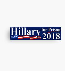 Hillary for prison 2018 BUMPER STICKER Canvas Print