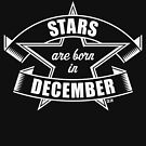 Stars are born in Dezember (Birthday Present / Birthday Gift / White) by MrFaulbaum