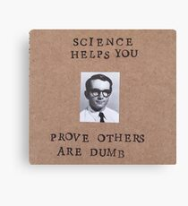 Other people are dumb Canvas Print