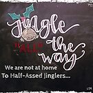 We Are Not At Home To Half Assed Jinglers by TheLadySketch