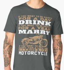 Be Happy For A Lifetime, Ride A Motorcycle. Men's Premium T-Shirt
