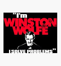 I'm Winston Wolfe. I solve problems. Photographic Print