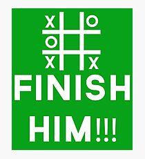 finish him Photographic Print