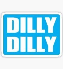 Dilly Dilly Shirt Sticker