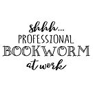 Shhh... Professional Bookworm at Work by jitterfly