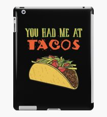 You Had Me At Tacos Funny Taco Lover Gifts Food Item iPad Case/Skin