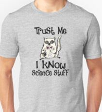 Trust Me I Know Science Stuff Funny Cat Design Unisex T-Shirt