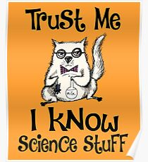 Trust Me I Know Science Stuff Funny Cat Design Poster