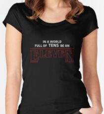 In a world full of tens be a Eleven - Stranger Things Women's Fitted Scoop T-Shirt