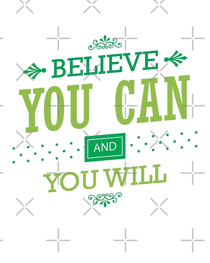 Bon Believe You Can And You Will   Inspirational Quote