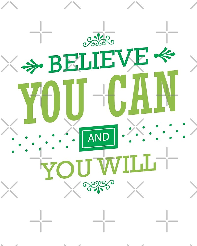 Charming Believe You Can And You Will   Inspirational Quote Design
