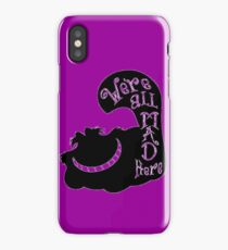 We're All Mad Here Cheshire iPhone Case/Skin